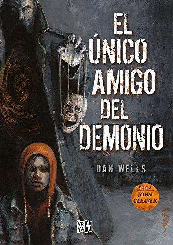 El único amigo del demonio (Saga John Cleaver nº 4) (Spanish Edition)