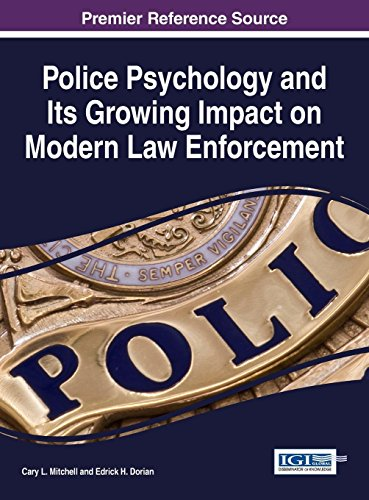 Police Psychology and Its Growing Impact on Modern Law Enforcement (Advances in Psychology, Mental Health, and Behaviora