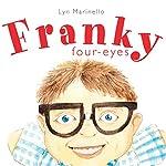Franky Four-Eyes | Lyn Marinello