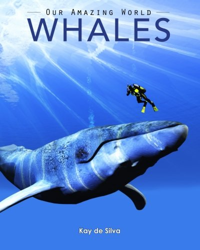 Whales: Amazing Pictures & Fun Facts on Animals in Nature (Our Amazing World Series Book)