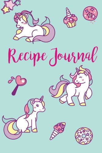 "Download Recipe Journal: Cute Recipe Journal : 6"" x 9"" : 104 pages : Unicorn Journal Cover Design (Simply Recipe Journal & Blank Cookbook to write in) (Volume 3) PDF"