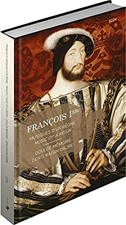 Francois 1st - Music Of A Reign by Doulce Memoire