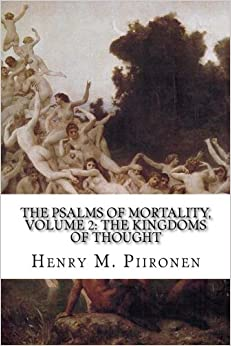 Descargar Libros En Ebook The Psalms Of Mortality, Volume 2: The Kingdoms Of Thought Ebook PDF