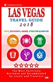 Las Vegas Travel Guide 2018: Shops, Restaurants, Casinos, Attractions & Nightlife in Las Vegas, Nevada (City Travel Guide 2018)