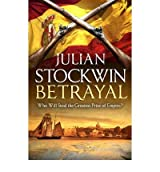 Betrayal by Stockwin, Julian ( Author ) ON Oct-01-2012, Hardback