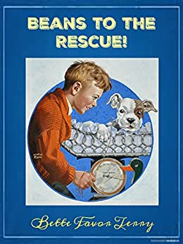 Beans to the Rescue! by [Terry, Bette Favor]
