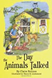 The Day the Animals Talked, Claire Rolince, 1479341665