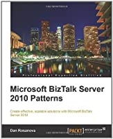 Microsoft BizTalk Server 2010 Patterns Front Cover
