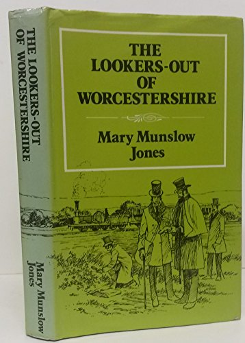 Lookers-out of Worcestershire: Memoir of Edwin Lees, Worcester Naturalist, and a History of the First Hundred Years of the Worcestershire Naturalists' Club Which He Founded in 1847