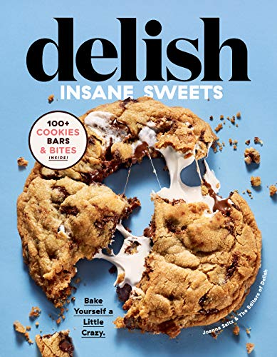 Book Cover: Delish Insane Sweets: Bake Yourself a Little Crazy: 100  Cookies, Bars, Bites, and Treats