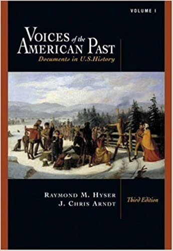 Voices of the American Past: Documents in U.S. History, Volume I: to 1877