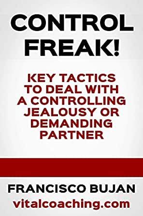 Dealing with control freaks in relationships