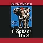 The Elephant Thief   Jane Kerr