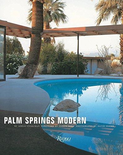 (Palm Springs Modern: Houses in the California Desert (Rizzoli)