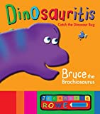 Bruce the Brachiosaurus (Dinosauritis)