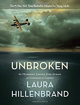 Unbroken: An Olympian's Journey from Airman to Castaway to Captive 0385742517 Book Cover