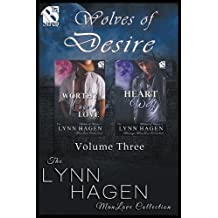 Wolves of Desire, Volume 3 [Worthy of Cage's Love: Heart of a Wolf] (Siren Publishing: The Lynn Hagen Menage Manlove Collection)
