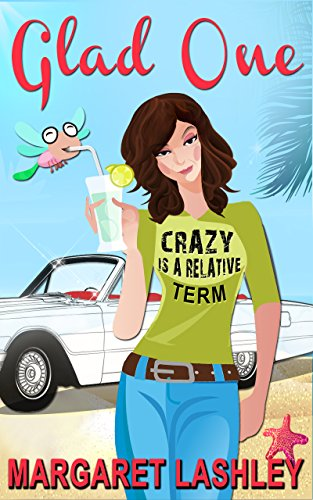 Glad One: Crazy is a Relative Term (A Val Fremden Humorous Mystery Book 1) cover