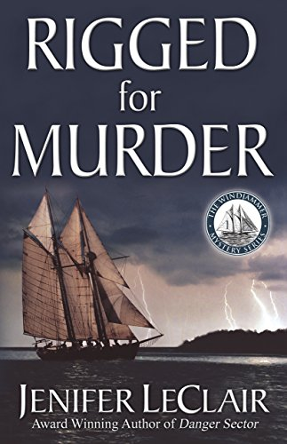 Rigged for Murder (Windjammer Mystery Series Book 1)