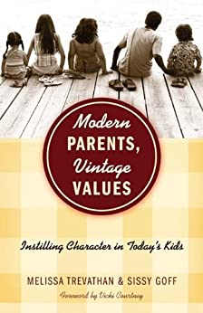 Modern Parents, Vintage Values by [Goff, Sissy, Trevanthan, Melissa]