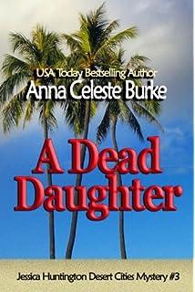 A Dead Daughter Jessica Huntington Desert Cities Mystery Volume 3