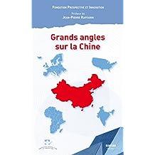 Grands angles sur la Chine (French Edition)
