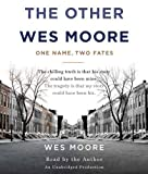 img - for By Wes Moore: The Other Wes Moore: One Name, Two Fates [Audiobook] book / textbook / text book