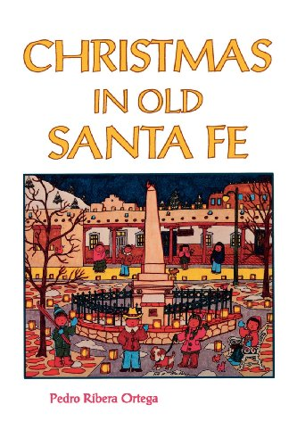 Christmas in Old Santa Fe (For Christmas Traditions Mexico)
