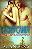 Island Candy: MMF Bisexual Romance: (MMF Anthology Edition)