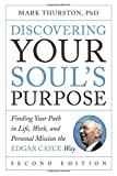 img - for Discovering Your Soul's Purpose: Finding Your Path in Life, Work, and Personal Mission the Edgar Cayce Way, Second Edition book / textbook / text book