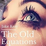 The Old Equations | Jake Kerr