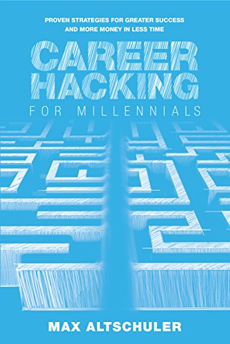 Career Hacking for Millennials: How I Built A Career My Way, And How You  Can Too