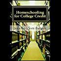Homeschooling for College Credit Audiobook by Jennifer Cook DeRosa Narrated by Teri Clark Linden