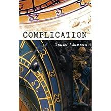 Complication: A Novel