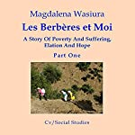 Les Berberes et Moi: A Story of Poverty and Suffering, Elation and Hope | Magdelena Wasiura