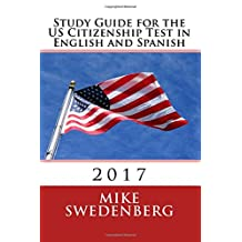 Study Guide for the US Citizenship Test in English and Spanish: 2017