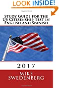 Study Guide for the US Citizenship Test in English and Spanish: 2017 (Study Guides for the US Citizenship Test Translated and Annotated) (Volume 1)