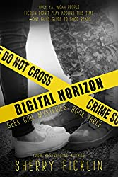 Digital Horizon (Geek Girl Mysteries Book 3)