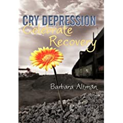 Learn more about the book, Cry Depression, Celebrate Recovery: My Journey through Mental Illness