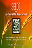 img - for Seeds of Sustainability: Lessons from the Birthplace of the Green Revolution in Agriculture book / textbook / text book