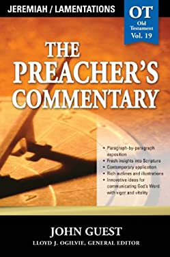 The Preacher's Commentary - Vol. 19: Jeremiah and   Lamentations
