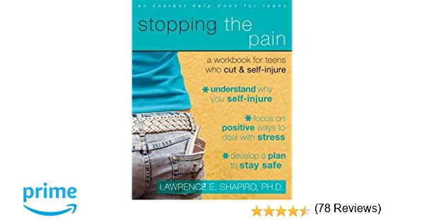 Workbook cutting worksheets : Stopping the Pain: A Workbook for Teens Who Cut and Self Injure ...