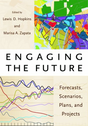 Engaging the Future: Forecasts, Scenarios, Plans, and...