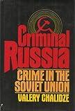 Criminal Russia, Valery Chalidze, 0394405986