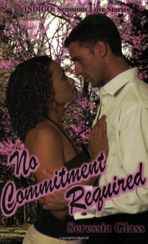 Search : No Commitment Required (Indigo: Sensuous Love Stories)