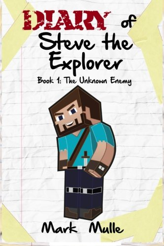 Download Diary of Steve the Explorer, (Book 1): The Unknown Enemy (An Unofficial Minecraft Book for Kids Age 9-12, Preteen) (Volume 1) pdf epub