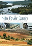 img - for The Nile River Basin: Water, Agriculture, Governance and Livelihoods (Earthscan Series on Major River Basins of the World) book / textbook / text book