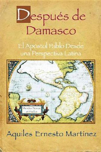 Despues de Damasco, El Apostol Pablo Desde una Perspectiva Latina: The Importance of Paul to the Christian Faith and the