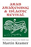 img - for Arab Awakening and Islamic Revival: The Politics of Ideas in the Middle East by Kramer, Martin Seth(February 28, 2008) Paperback book / textbook / text book