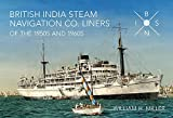 British India Steam Navigation Co. Liners of the 1950's and 1960's